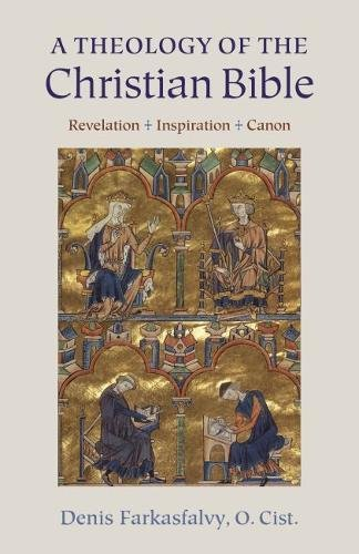 A Theology of the Christian Bible: Revelation – Inspiration – Canon
