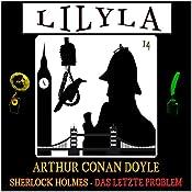 Das letzte Problem (Lilyla - Sherlock Holmes 14) | Arthur Conan Doyle