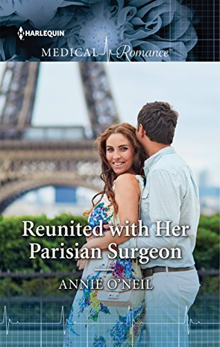 Reunited With Her Parisian Surgeon by Annie O'Neil