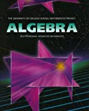 UCSMP Algebra Student Edition (University of Chicago School Mathematics Project)