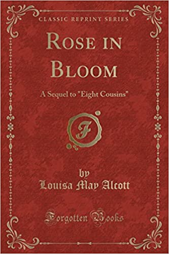 Rose in Bloom A Sequel to Eight Cousins