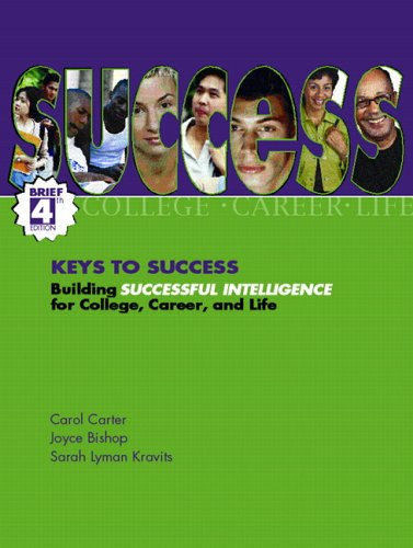 Keys to Success: Building Successful Intelligence for College, Career and Life, Brief Edition (4th Edition)