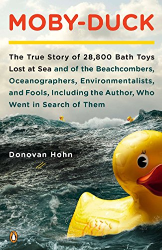 Drag Specialties Electronic - Moby-Duck: The True Story of 28,800 Bath Toys Lost at Sea & of the Beachcombers, Oceanograp hers, Environmentalists & Fools Including the Author Who Went in Search of Them