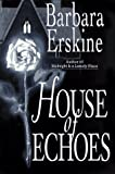 House of Echoes, Barbara Erskine, 0525938672