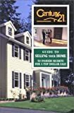 The Century 21 Guide to Selling Your Home, Century 21 Staff, 0793122953