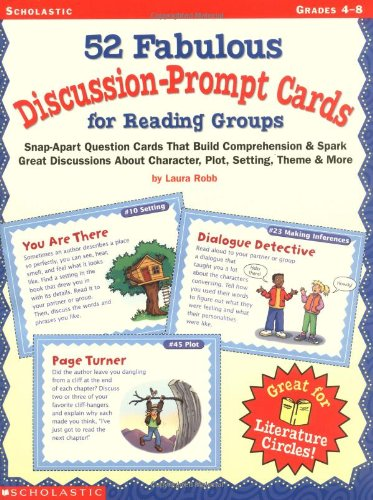 Read Online 52 Fabulous Discussion-Prompt Cards for Reading Groups, Grades 4-8 ebook