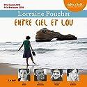 Entre ciel et Lou Hörbuch von Lorraine Fouchet Gesprochen von: Maia Baran, Patrick Descamps, Frédéric Meaux, Colette Sodoyez