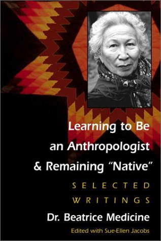 Learning to Be an Anthropologist & Remaining Native: Selected Writings