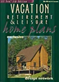 Vacation, Retirement and Leisure Home Plans, L. F. Garlinghouse Company Staff, 0938708775