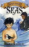 Scottish Seas, Douglas M. Jones, 1885767285