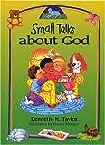 Small Talks about God, Kenneth N. Taylor, 080247912X