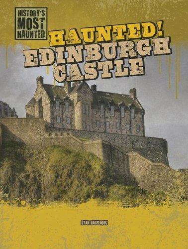 Haunted! Edinburgh Castle (History's Most Haunted) pdf epub