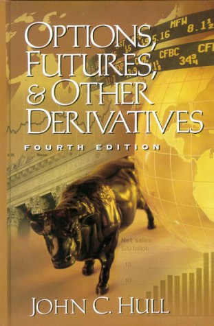 Options, Futures, and Other Derivatives (4th Edition) by Prentice Hall