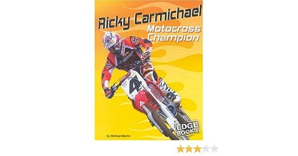 Ricky carmichael motocross champion edge books dirt bikes ricky carmichael motocross champion edge books dirt bikes michael martin 9780736824385 amazon books fandeluxe Gallery
