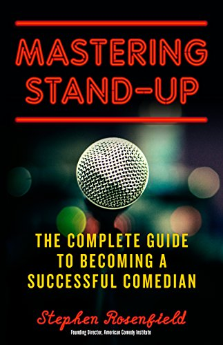 Pdf Humor Mastering Stand-Up: The Complete Guide to Becoming a Successful Comedian
