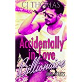 Accidentally in Love (High Stakes Billionaires Book 2)