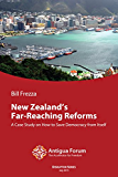 New Zealand's Far-Reaching Reforms: A Case Study on How to Save Democracy from Itself