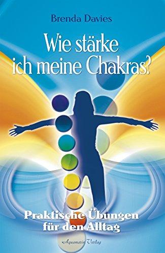 Wie stärke ich meine Chakras? Praktische Übungen für den Alltag (Broschiert)