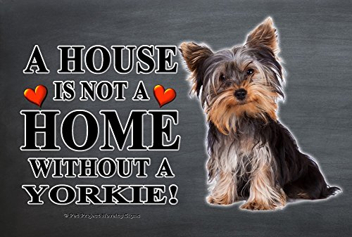 Yorkshire Terrier Yorkie - A House is not a Home - Full Body Realistic Pet Image 9x6 Wooden Indoor Pet Dog Sign Plaque.