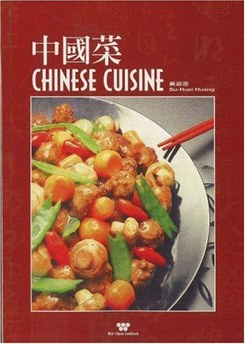 Chinese Cuisine (Wei-Chuan's Cookbook) (English and Traditional Chinese Edition) by Huang Su-Huei