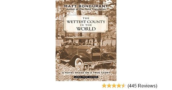 The wettest county in the world by matt bondurant · overdrive.
