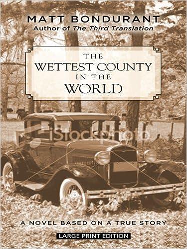 The wettest county in the world | book by matt bondurant.
