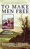To Make Men Free, Richard Croker, 0060858362