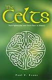 The Celts, Paul F. Evans, 157921200X