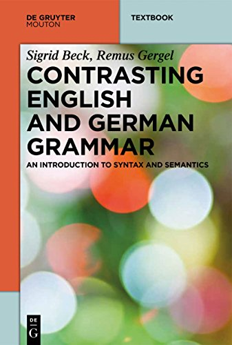 - Contrasting English and German Grammar: An Introduction to Syntax and Semantics (Mouton Textbook)