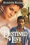 download ebook destined to love: a time travel romance (destiny) (volume 2) pdf epub