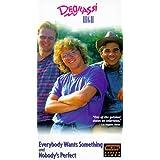 Degrassi High: Everybody Wants & Nobody