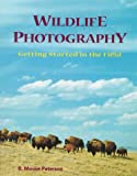 Wildlife Photography: Getting Started in the Field (v. 2)
