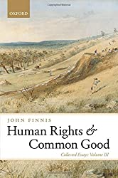 Human Rights and Common Good: Collected Essays Volume III (Collected Essays of John Finnis)