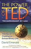 The Power of TED : The Key to Creating an Extraordinary Life, Emerald, David, 0977144100