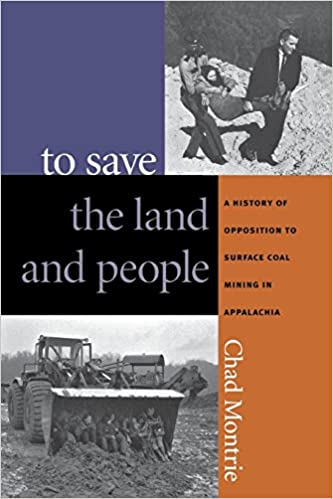 Book To Save the Land and People: A History of Opposition to Surface Coal Mining in Appalachia