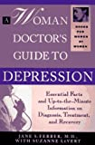 A Woman Doctor's Guide to Depression, Jane S. Ferber and Suzanne LeVert, 0786881461