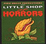 Little Shop of Horrors By Pink Bruce Productions (0001-01-01)