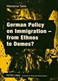 German Policy on Immigration from Ethnos to Demos?, Marianne Takle, 3631559216