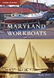 Maryland Workboats (Then and Now)