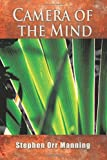 Camera of the Mind, Stephen Orr Manning, 1463438850