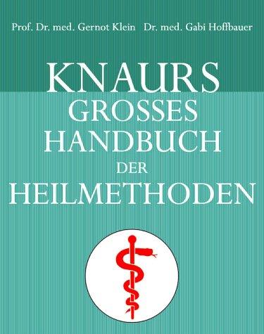 Knaurs großes Handbuch der Heilmethoden