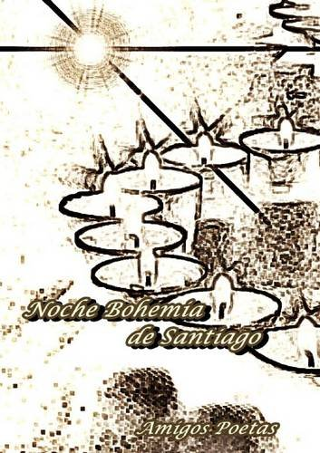 Noche bohemia de Santiago (Spanish Edition)