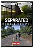 FRONTLINE: Separated: Children at the Border DVD