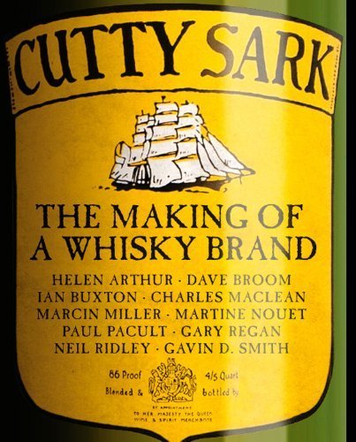 Cutty Sark: The Making of a Whisky Brand by Ian Buxton (2011-10-01) (Cutty Sark The Making Of A Whisky Brand)