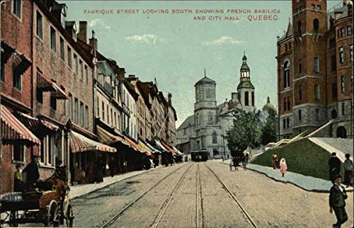 Fabrique Street Looking South, Showing French Basilica and City Hall Canada Original Vintage Postcard (Hall Canada City)