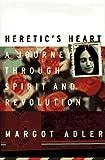 Heretic's Heart: A Journey Through Spirit & Revolution