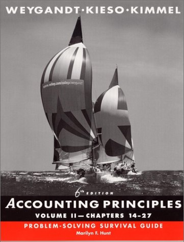 Accounting Principles, Chapters 14-27, Problem-Solving Survival Guide (Volume 2) -