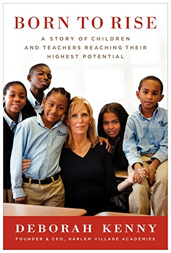 Born to Rise: A Story of Children and Teachers Reaching Their Highest ()