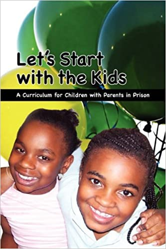 Kids With Parents In Prison Often Deal >> Let S Start With The Kids Jackie Toben 9781933370989 Amazon Com