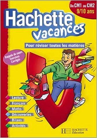 Amazon Fr Hachette Vacances Du Cm1 Au Cm2 9 10 Ans